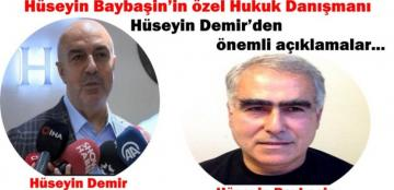 Hüseyin Baybaşin'in özel Hukuk Danışmanı Hüseyin Demir'den önemli açıklamalar