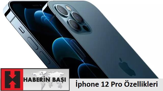İphone 12 Pro Özellikleri ve Fiyatı